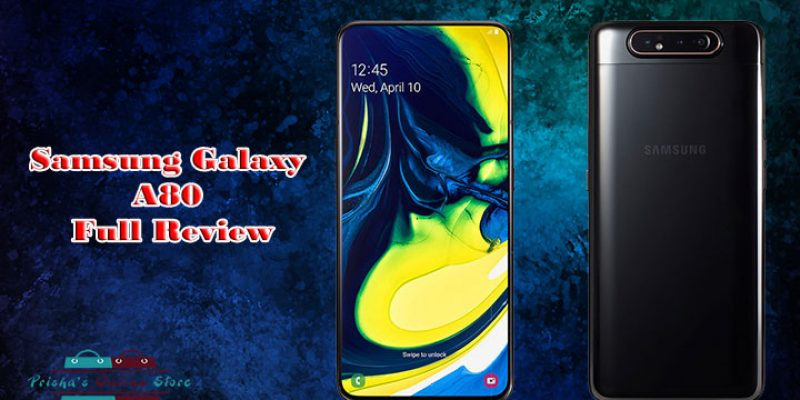 Samsung Galaxy A80 Full Review